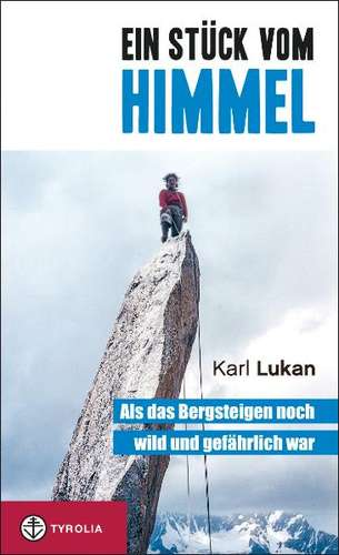 Kousek nebe... když bylo horolezectví ještě divočejší a nebezpečnější
